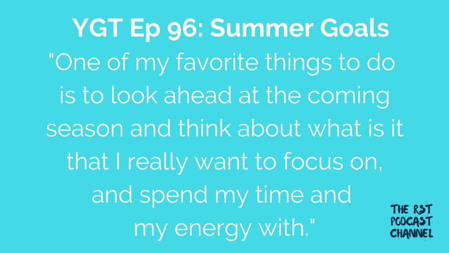 YGT 96: Summer Goals