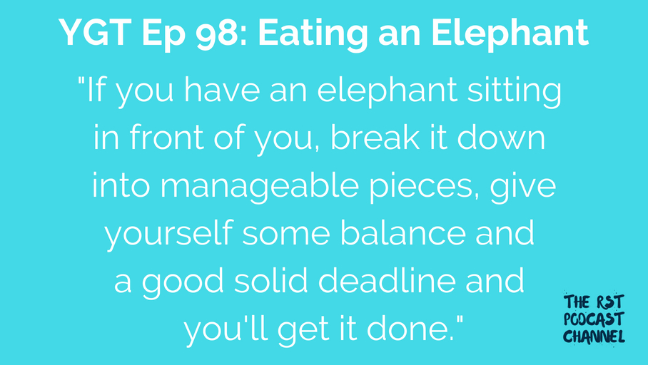 YGT 98: Eating an Elephant