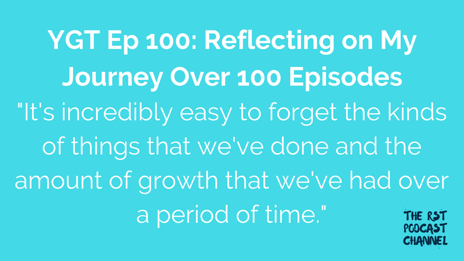 YGT 100: Reflecting on My Journey Over 100 Episodes