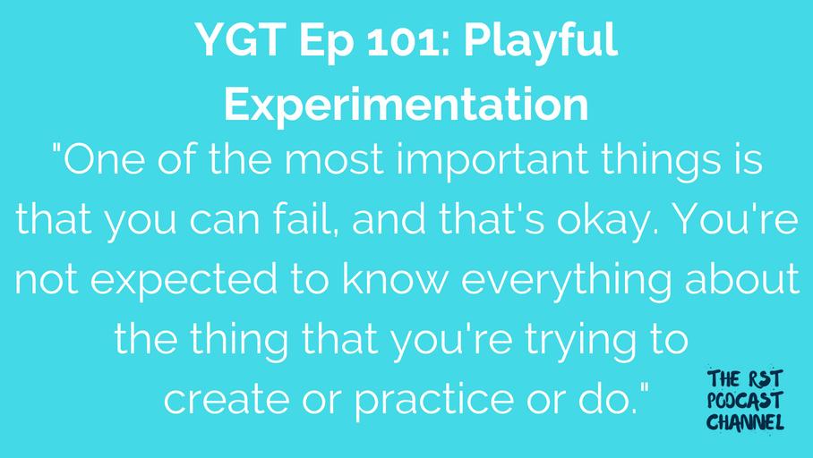 YGT 101: Playful Experimentation