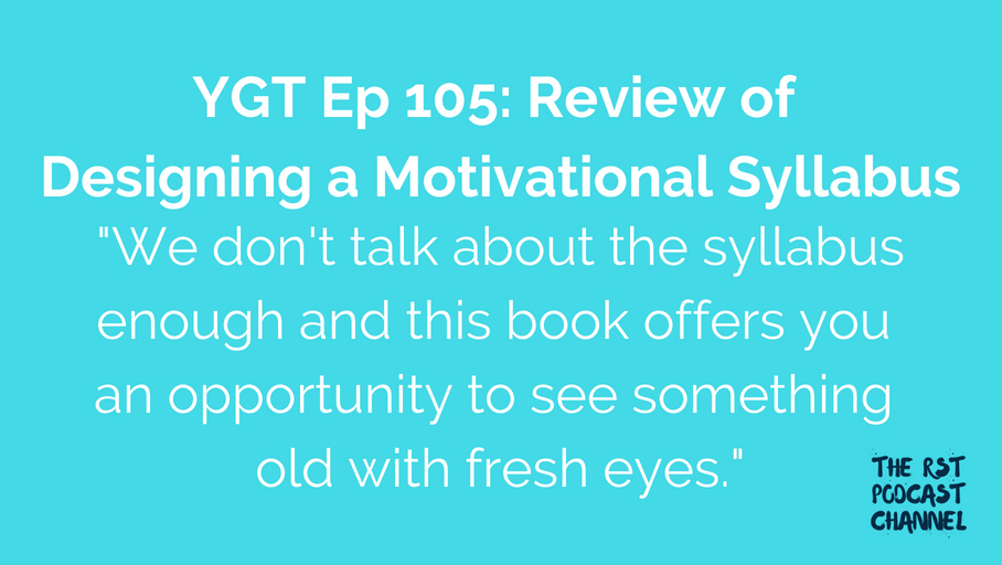 YGT 105: Review of Designing a Motivational Syllabus