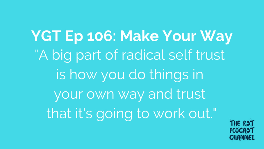 YGT 106: Make Your Way