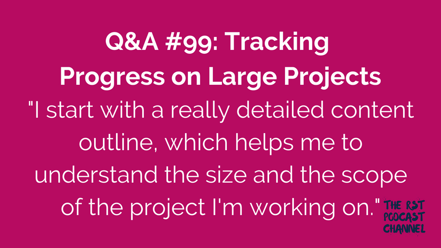 Q&A #99: Tracking Progress on Large Projects