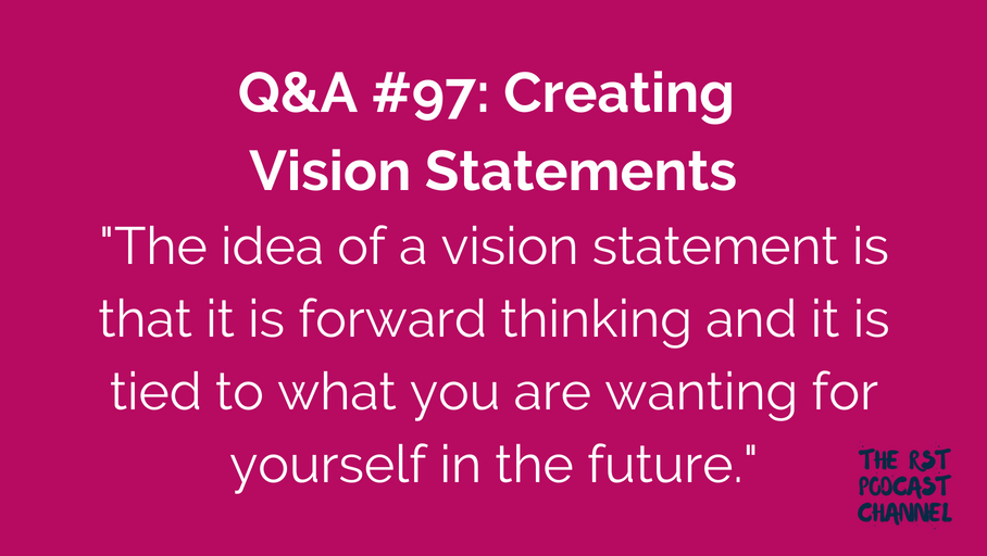 Q&A #97: Creating Vision Statements