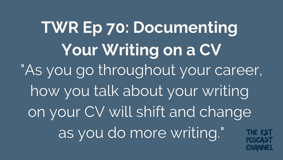 TWR 70: Documenting Your Writing on a CV