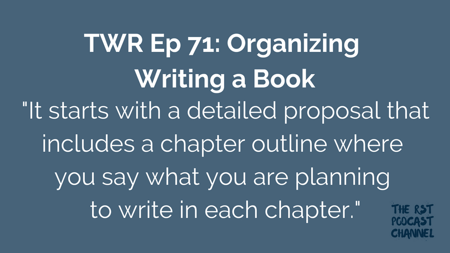 TWR 71: Organizing Writing a Book