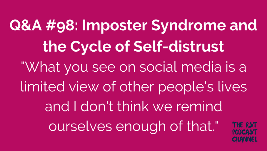 Q&A #98: Imposter Syndrome and the Cycle of Self-distrust