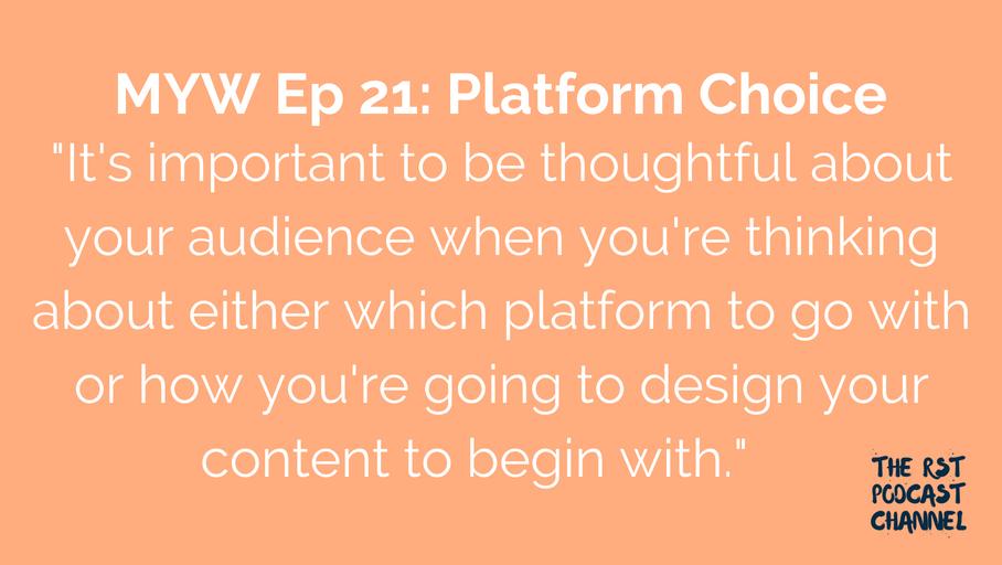 MYW 21: Platform Choice