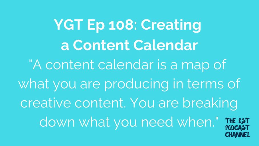 YGT 108: Creating a Content Calendar
