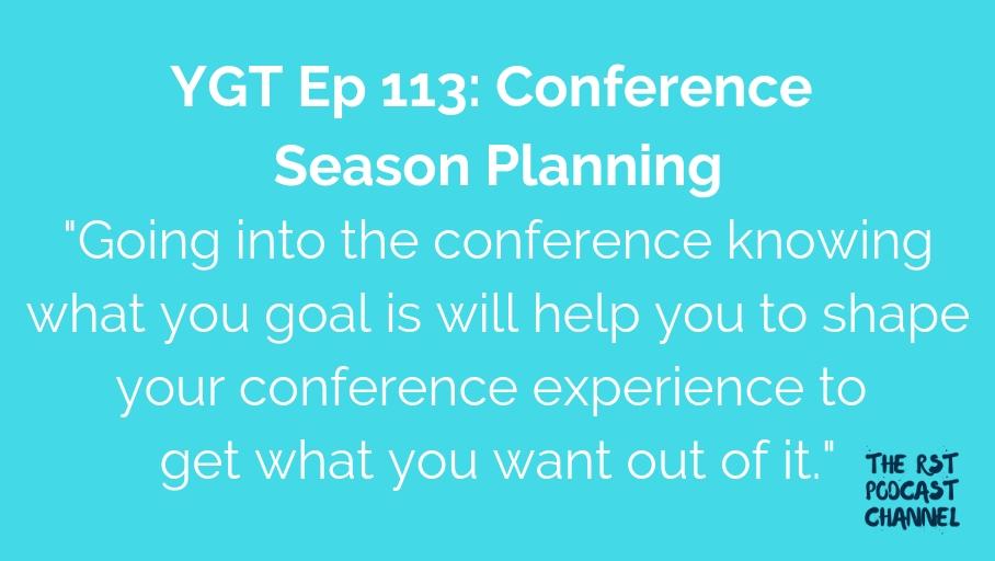 YGT 113: Conference Season Planning