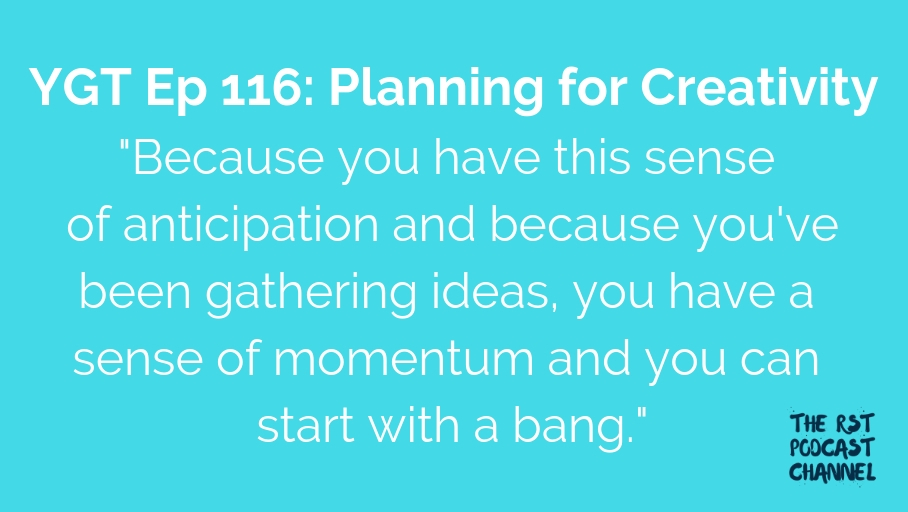 YGT 116: Planning for Creativity