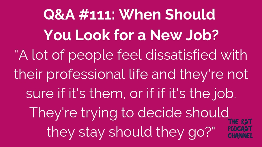Q&A #111: When Should You Look for a New Job?