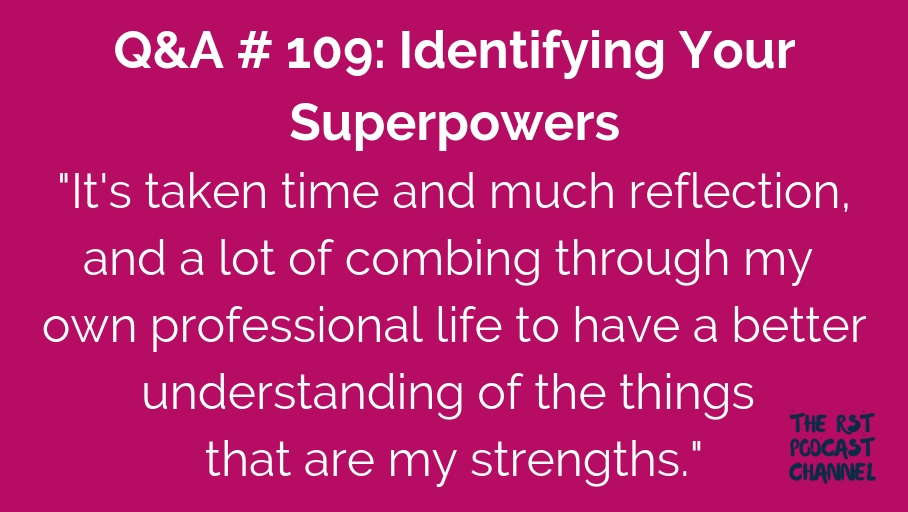 Q&A #109: Identifying Your Superpowers