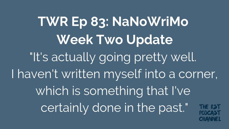TWR 83: NaNoWriMo Week Two Update