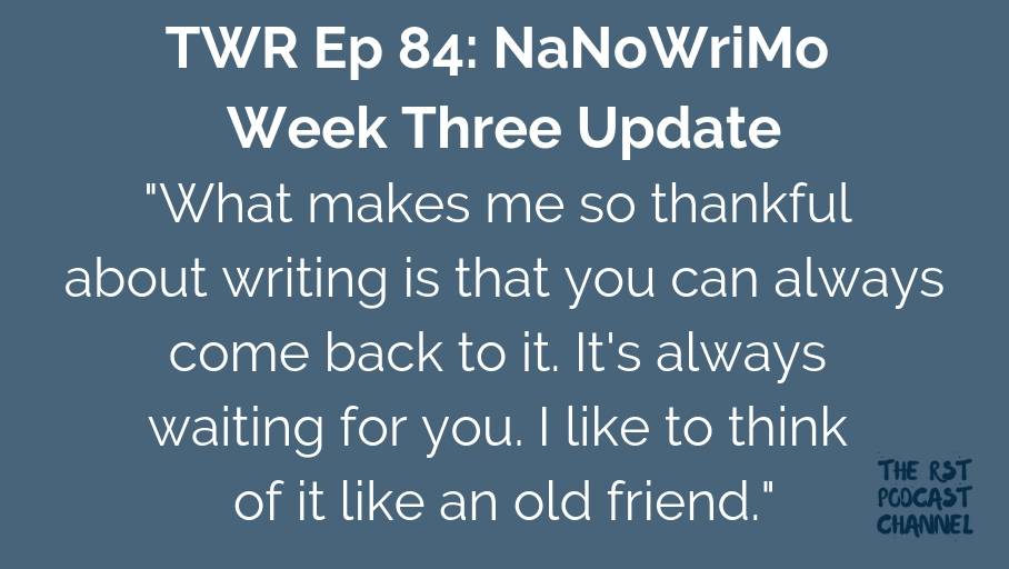 TWR 84: NaNoWriMo Week Three Update