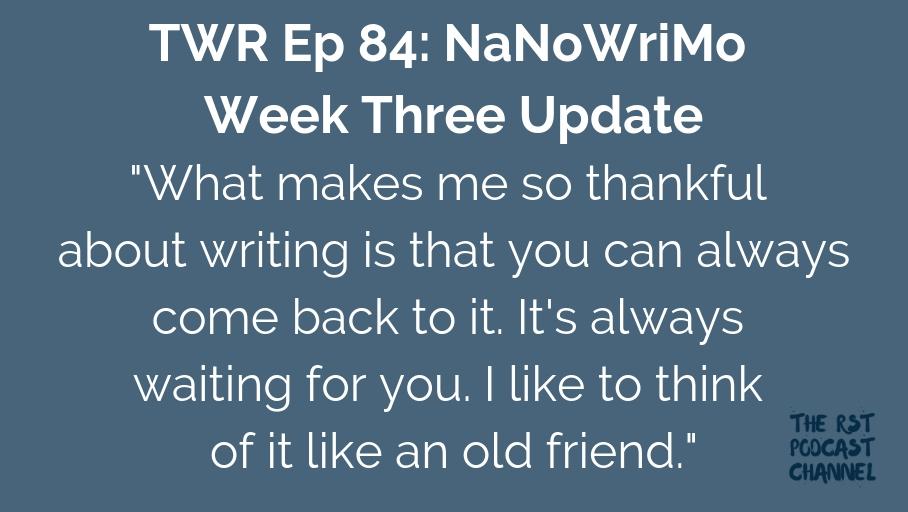 TWR 84: NaNoWriMo Week Three Update