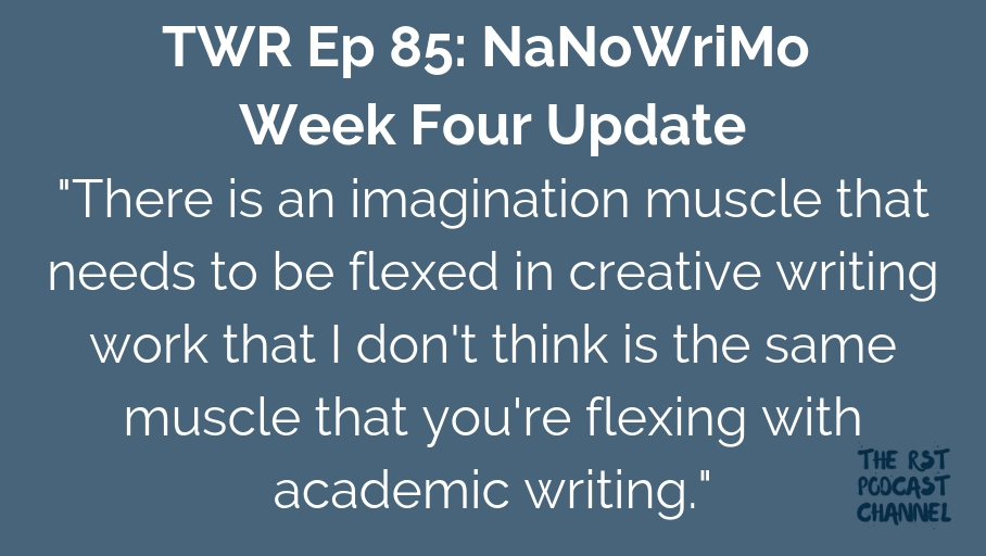 TWR 85: NaNoWriMo Week Four Update