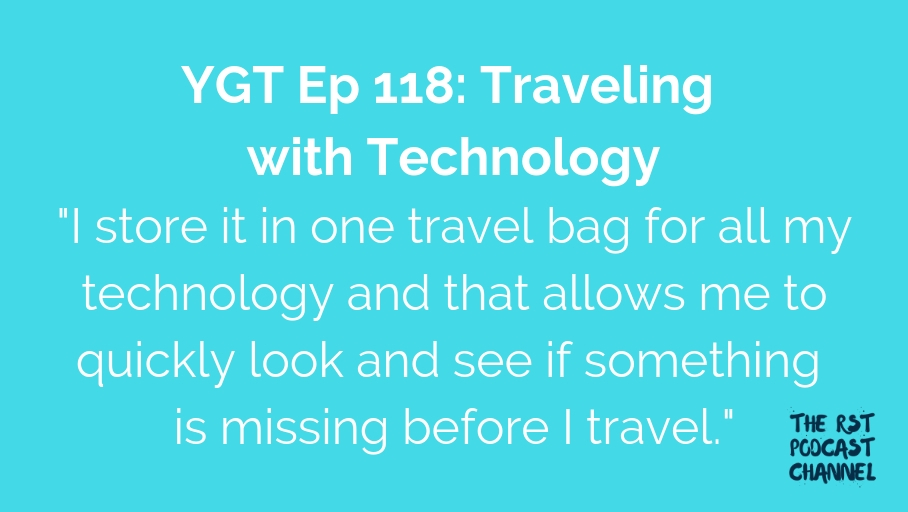 YGT 118: Traveling with Technology
