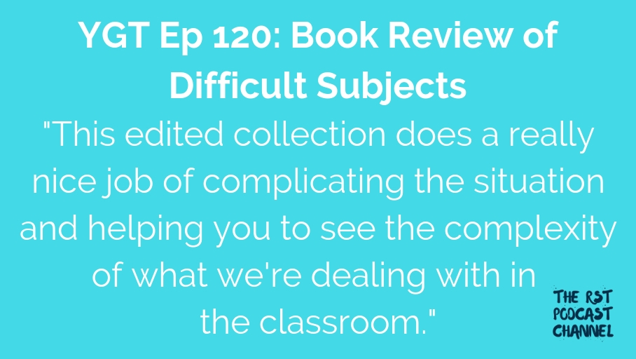 YGT 120: Book Review of Difficult Subjects
