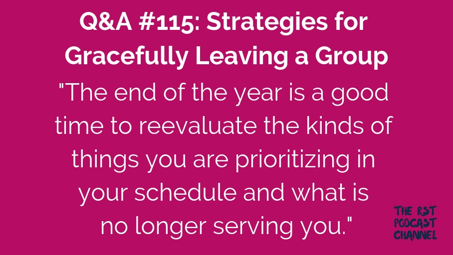 Q&A #115: Strategies for Gracefully Leaving a Group
