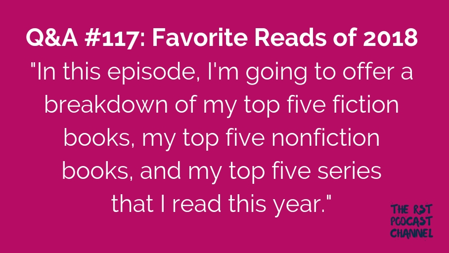 Q&A #117: Favorite Reads of 2018