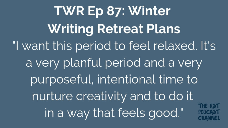 TWR 87: Winter Writing Retreat Plans