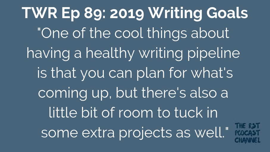 TWR 89: 2019 Writing Goals