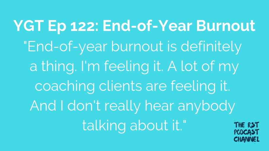 YGT 122: End-of-Year Burnout