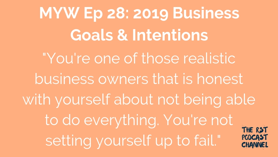 MYW 28: 2019 Business Goals & Intentions