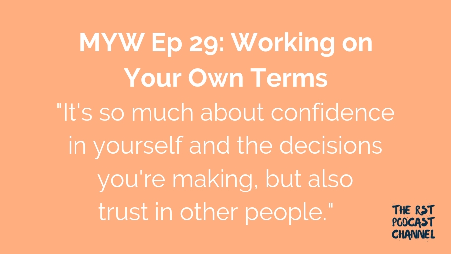 MYW 29: Working on Your Own Terms