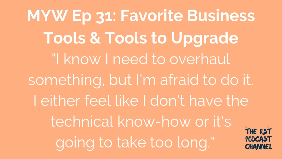 MYW 31: Favorite Business Tools & Tools to Upgrade