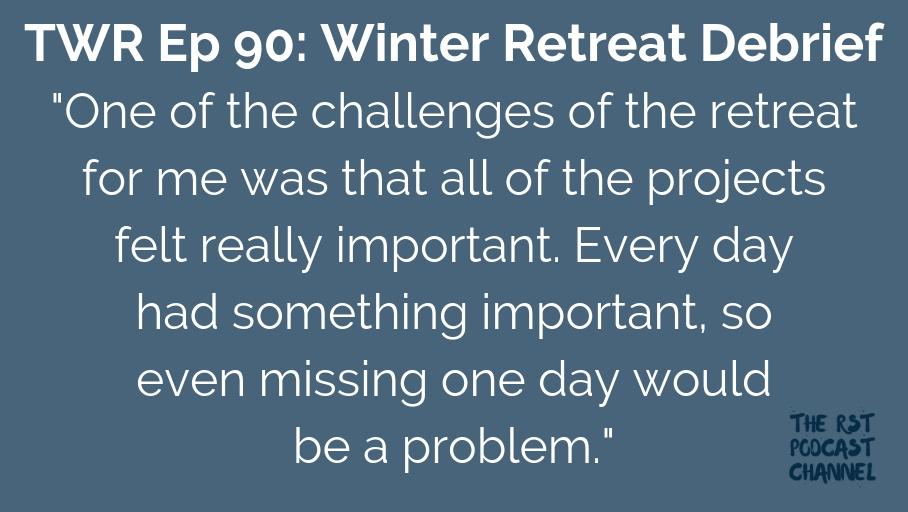 TWR 90: Winter Retreat Debrief