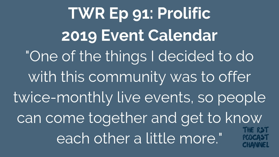 TWR 91: Prolific 2019 Event Calendar