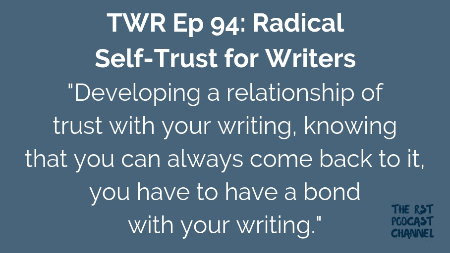 TWR 94: Radical Self-Trust for Writers