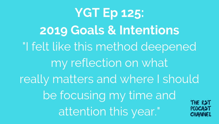YGT 125: 2019 Goals & Intentions