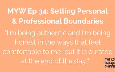 MYW 34: Setting Personal & Professional Boundaries