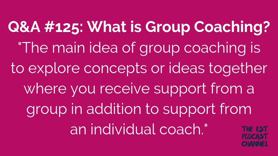 Q&A #125: What is Group Coaching?