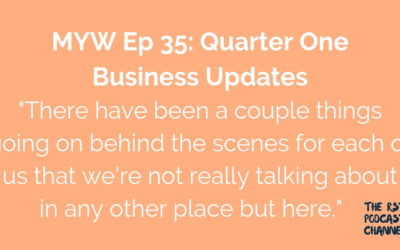 MYW 35: Quarter One Business Updates