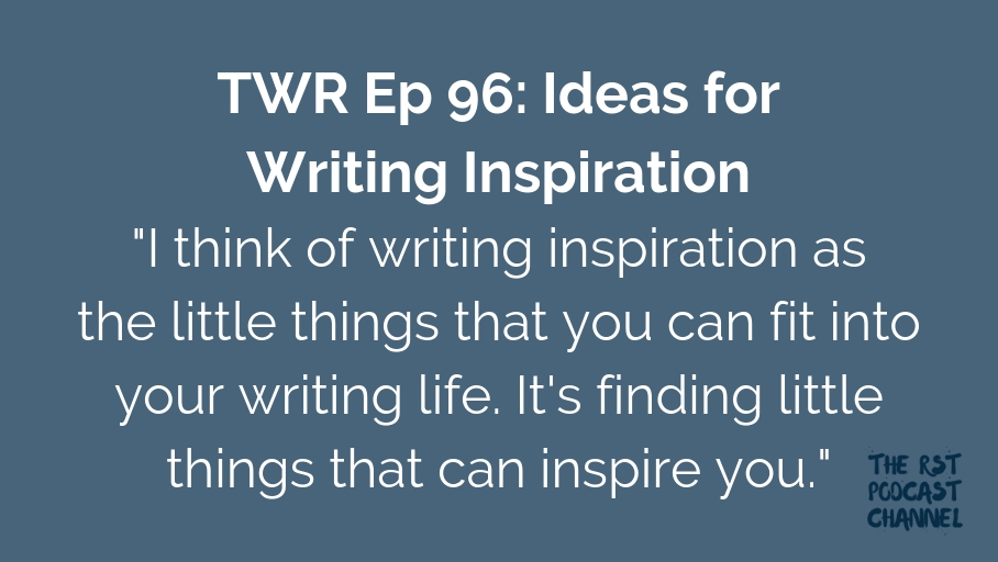 TWR 96: Ideas for Writing Inspiration