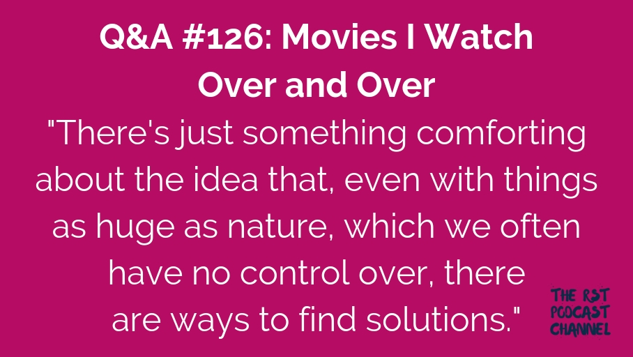 Q&A #126: Movies I Watch Over and Over