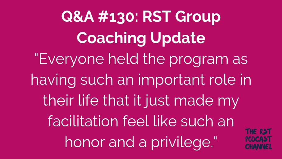 Q&A #130: RST Group Coaching Update