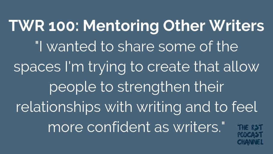 TWR 100: Mentoring Other Writers
