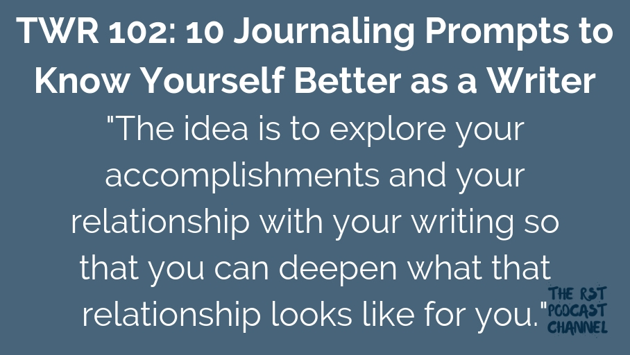 TWR 102: 10 Journaling Prompts to Know Yourself Better as a Writer