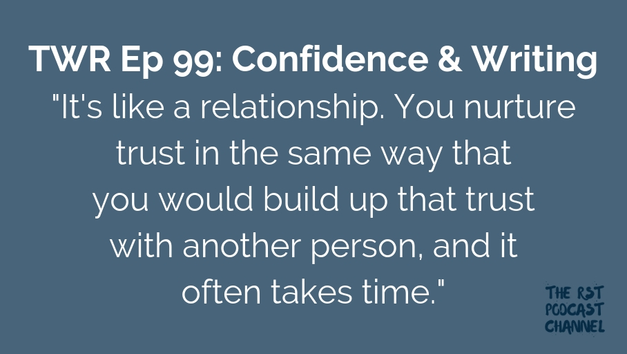 TWR 99: Confidence and Writing