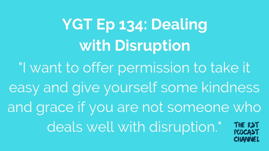 YGT 134: Dealing with Disruption