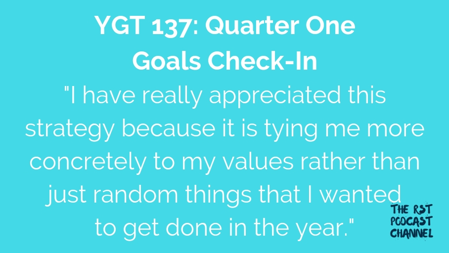 YGT 137: Quarter One Goals Check-In