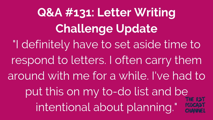 Q&A #131: Letter Writing Challenge Update