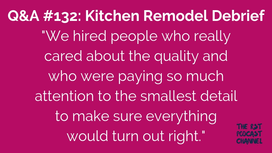 Q&A #132: Kitchen Remodel Debrief