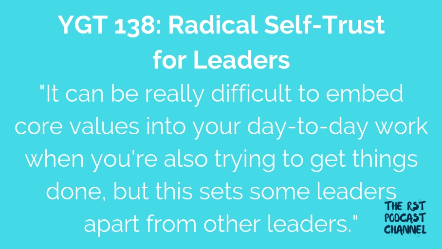 YGT 138: Radical Self-Trust for Leaders