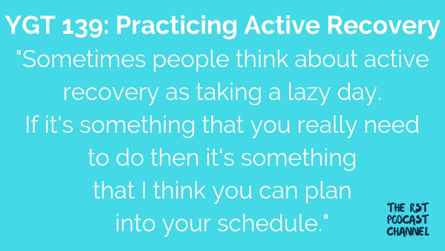 YGT 139: Practicing Active Recovery